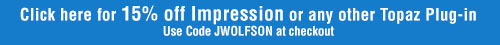 15% off Topaz products use code JWOLFSON